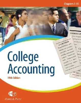 College Accounting ,Chapters 1-27 19th edition  by  N/A