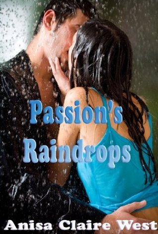 Passions Raindrops Anisa Claire West