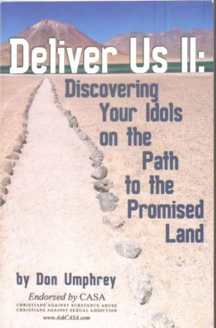 Deliver Us II: Discovering Your Idols on the Path to the Promised Land  by  Don Umphrey