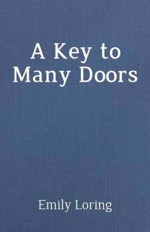 Key to Many Doors  by  Emilie Baker Loring