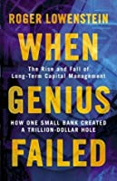 When Genius Failed: The Rise and Fall of Long Term Capital Management