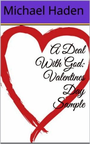 A Deal With God: Valentines Day Sample Michael Haden