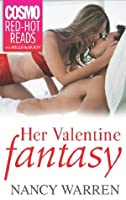 Her Valentine Fantasy (Mills & Boon Cosmo Red-Hot Reads)