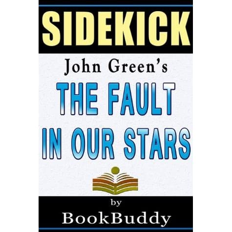 the fault in our stars by john green sidekick by