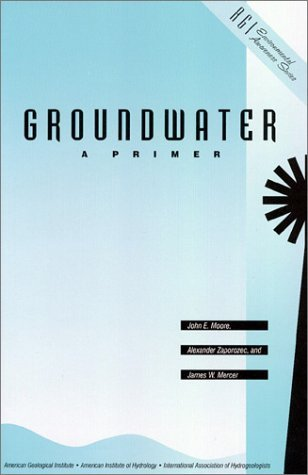 Groundwater, a Primer  by  John E. Moore