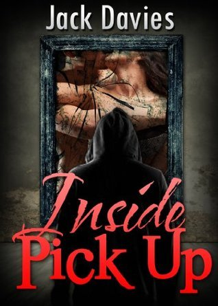 Inside Pick Up: The Seduction Industry Exposed  by  Jack   Davies