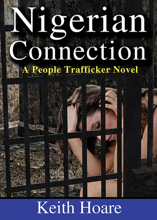 Nigerian Connection (Trafficker series)  by  Keith Hoare