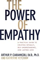 The Power of Empathy: pracl GT crtng Intimacy Self undrstdg Lasting Love your Life
