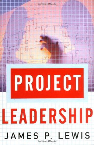 Project Leadership  by  James P. Lewis
