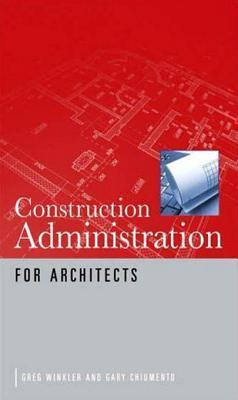 Construction Administration for Architects Greg Winkler