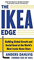 The Ikea Edge: Building Global Growth and Social Good at Thethe Ikea Edge: Building Global Growth and Social Good at the World's Most Iconic Home Store World's Most Iconic Home Store
