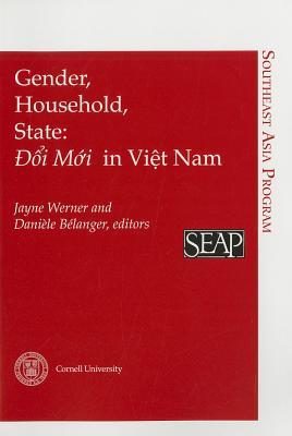 Gender, Household, State: Doi Moi in Viet Nam (Southeast Asia Program, 19) (Southeast Asia Program, 19)  by  Danièle Bélanger