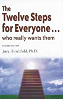 The Twelve Steps for Everyone: Who Really Wants Them (Words to Live By)