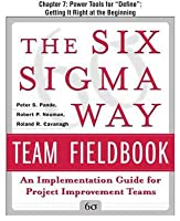 "The Six SIGMA Way Team Fieldbook: An Implementation Guide for Process Improvement Teams: Power Tools for ""Define"""