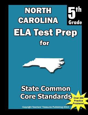 North Carolina 5th Grade Ela Test Prep: Common Core Learning Standards  by  Teachers Treasures