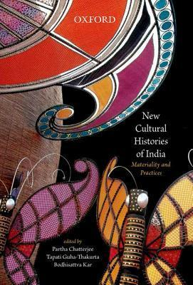 New Cultural Histories of India: Materiality and Practices  by  Partha Chatterjee