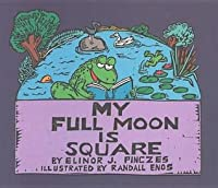 My Full Moon Is Square