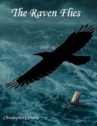 The Raven Flies (Sigurds Saga, #2)  by  Christopher Carubia