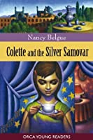Colette and the Silver Samovar (Orca Young Readers)
