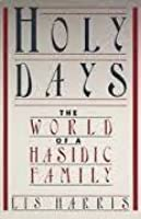 Holy Days: The World of a Hasidic Family