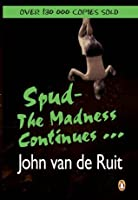Spud - The Madness Continues...