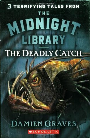 The Deadly Catch  by  Damien Graves