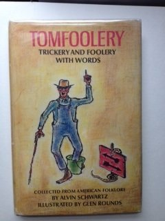 Tomfoolery: Trickery and Foolery With Words  by  Alvin Schwartz