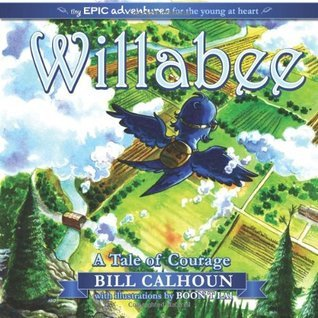 Willabee: A Tale of Courage  by  Bill Calhoun