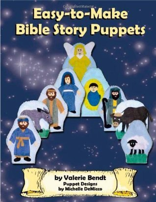 Easy To Make Bible Story Puppets  by  Valerie Bendt