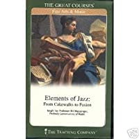 The Great Courses, Fine Arts & Music: Elements of Jazz: From Cakewalks to Fusion