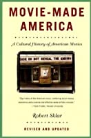 Movie-Made America: A Cultural History of American Movies (Vintage)