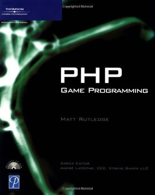 PHP Game Programming  by  Matt Rutledge