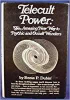 Telecult Power: The Amazing New Way to Psychic and Occult Wonders