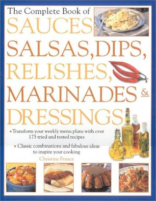 Sauces, Salsas, Dips, Relishes, Marinades & Dressings  by  Christine France