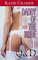 Daddy Of The Bride (Daddy Fantasies Sex Stories) (Quick and Dirty Reads)