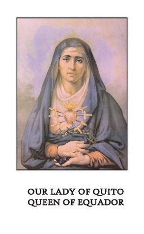 Our Lady of Quito: Queen of Ecuador  by  Jorge A. Bravo