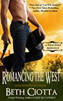 Romancing the West (A Wild West Romance, #2)