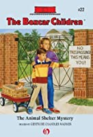 The Animal Shelter Mystery: The Boxcar Children Mysteries #22