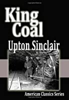 King Coal (American Classics Series)