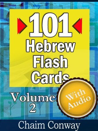 101 Essential Hebrew Flash Cards With Audio (Volume 2)  by  Chaim Conway