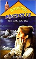 Dawn and the Surfer Ghost (Babysitters Mystery, #12)