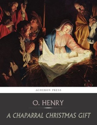 A Chaparral Christmas Gift  by  O. Henry