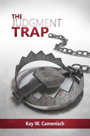 The Judgement Trap  by  Kay W. Camenisch