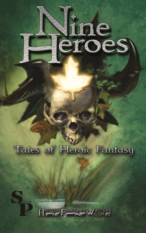 Nine Heroes: Tales of Heroic Fantasy  by  Walter Rhein