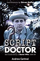 Script Doctor: The Inside Story of Doctor Who 1986-89