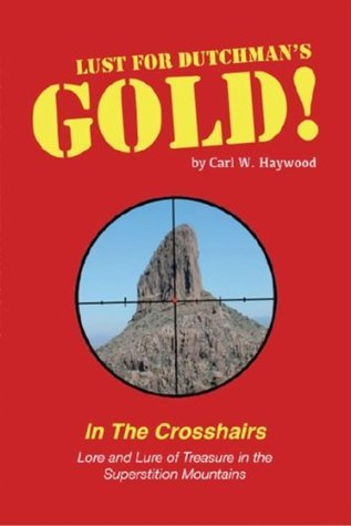 Lust for Dutchmans Gold  by  Carl W. Haywood