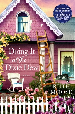 Doing It at the Dixie Dew: A Mystery (Dixie Dew Mystery, #1)  by  Ruth Moose
