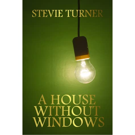 A house without windows by stevie turner reviews for Window quotes goodreads