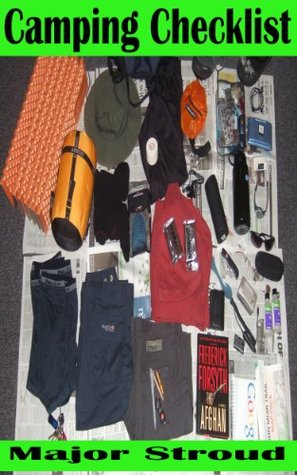 Camping Checklist: Easy to Follow Guidelines to Get You Organized, Save Time & Make Your Trip Happy & Safe Major Stroud