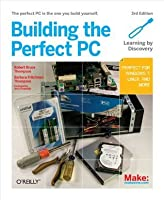 Building the Perfect PC